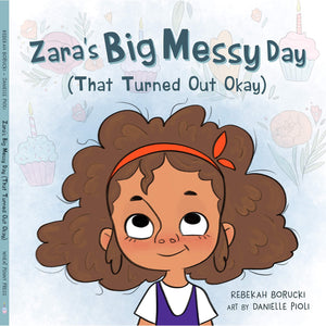 Zara's Big Messy Day(That Turned Out Okay)