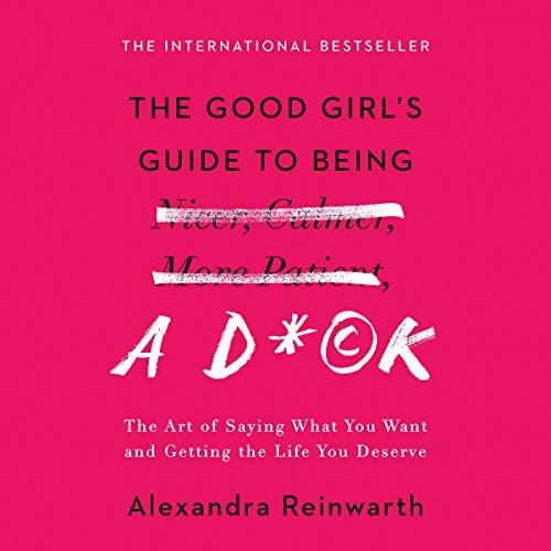 The Good Girls Guide To Being A D*ck