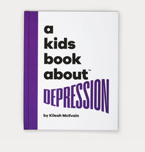 Load image into Gallery viewer, A Kids Book About: Depression