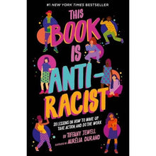 Load image into Gallery viewer, This Book Is Anti-Racist