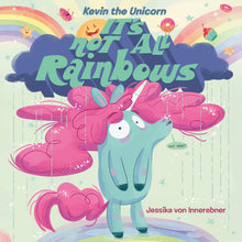 Load image into Gallery viewer, Kevin the Unicorn: It's Not All Rainbows