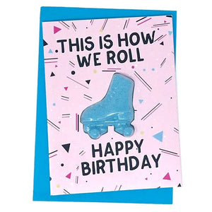 This is How We Roll Birthday Bath Bomb Card