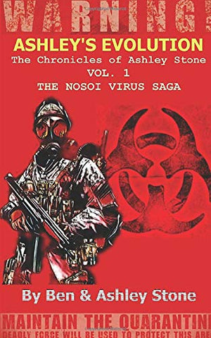 Ashley's Evolution , The Chronicles of Ashley Stone Vol.1 2nd Edition: The NOSOI Virus Saga A Post-Apocalyptic Survival Series PAPERBACK