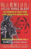 Ashley's Evolution , The Chronicles of Ashley Stone Vol.2: The NOSOI Virus Saga A Post-Apocalyptic Survival Series PAPERBACK