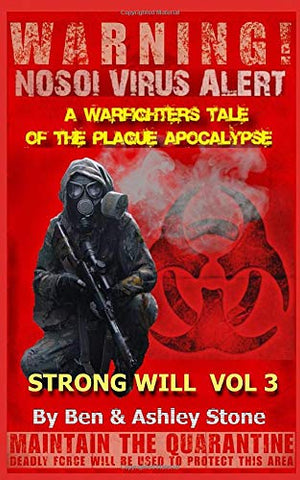 Strong Will Vol 3: A Warfighters Tale of the Plague Apocalypse:: A Post-Apocalyptic Survival Series - Companion Series in The Nosoi Virus World PAPERBACK