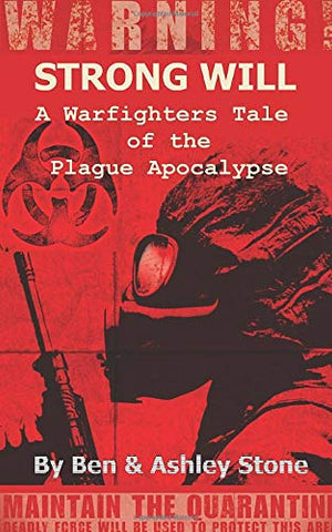 Strong Will: A Warfighters Tale of the Plague Apocalypse Part 1: A Post-Apocalyptic Survival Series (The Nosoi Virus Saga) PAPERBACK