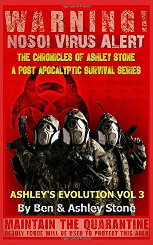 Ashley's Evolution , The Chronicles of Ashley Stone Vol. 3 : The NOSOI Virus Saga: A Post-Apocalyptic Survival Series PAPERBACK