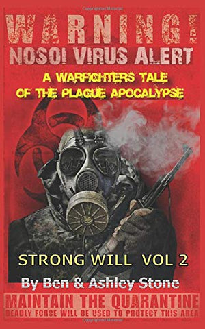 Strong Will Vol 2: A Warfighters Tale of the Plague Apocalypse: A Post-Apocalyptic Survival Series - Companion Series in The Nosoi Virus World PAPERBACK