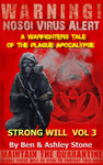 Strong Will Vol 3: A Warfighters Tale of the Plague Apocalypse:: A Post-Apocalyptic Survival Series - Companion Series in The Nosoi Virus World EBOOK
