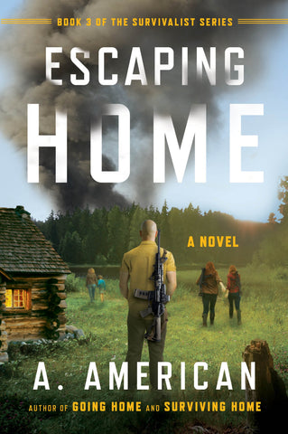 Escaping Home: A Novel (The Survivalist Series Book 3)