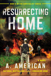 Resurrecting Home: A Novel (The Survivalist Series Book 5)