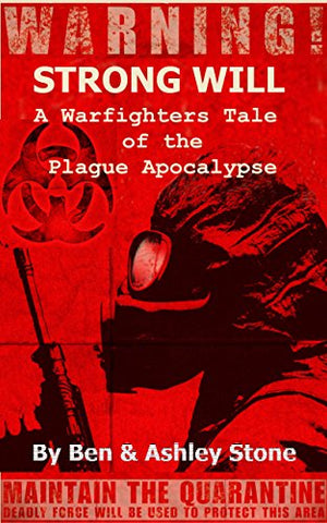 Strong Will Vol 1: A Warfighters Tale of the Plague Apocalypse Ebook