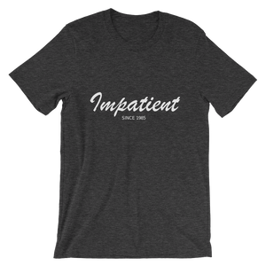 Impatient Unisex T-Shirt, Collection Nicknames-Dark Grey Heather-S-Tamed Winds-tshirt-shop-and-sailing-blog-www-tamedwinds-com