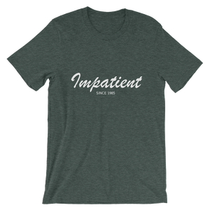 Impatient Unisex T-Shirt, Collection Nicknames-Heather Forest-S-Tamed Winds-tshirt-shop-and-sailing-blog-www-tamedwinds-com