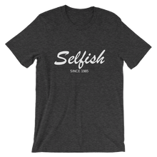 Selfish Unisex T-Shirt, Collection Nicknames-Dark Grey Heather-S-Tamed Winds-tshirt-shop-and-sailing-blog-www-tamedwinds-com