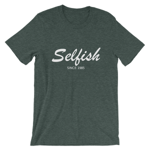 Selfish Unisex T-Shirt, Collection Nicknames-Heather Forest-S-Tamed Winds-tshirt-shop-and-sailing-blog-www-tamedwinds-com