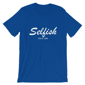 Selfish Unisex T-Shirt, Collection Nicknames-True Royal-S-Tamed Winds-tshirt-shop-and-sailing-blog-www-tamedwinds-com