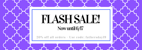 Flash Sale for Father's Day! Until 6/17, receive 20% off by using code: fathersday19
