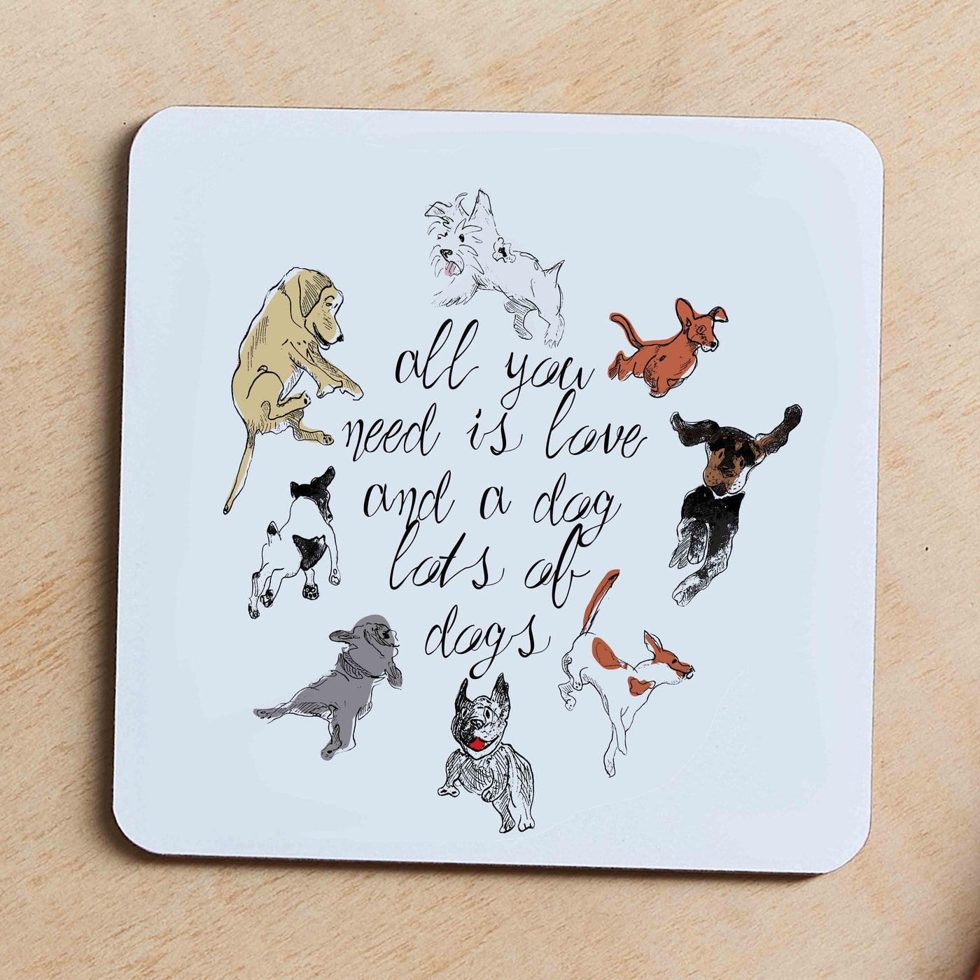 All you need is Love & Dogs, Lots of Dogs, Jumbo Coaster - Jo Scott