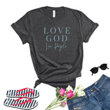 T-shirt Love GOD Love People