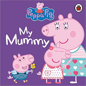 Allsorted-Peppa Pig My Mummy Board Book | Eve & Ranshaw