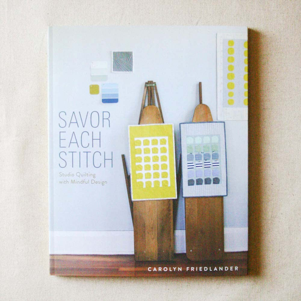 Savour Each Stitch by Carolyn Friedlander