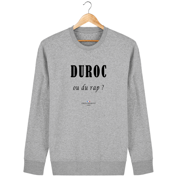 DUROC OU DU RAP ? | SWEAT UNISEXE BIO - Frenchement