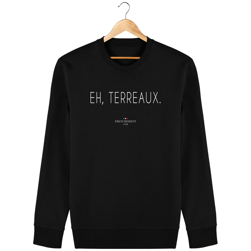 EH, TERREAUX | SWEAT UNISEXE BIO - Frenchement