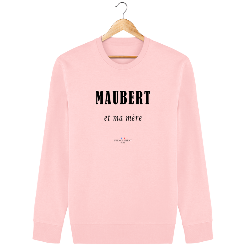 MAUBERT ET MA MÈRE | SWEAT UNISEXE BIO - Frenchement