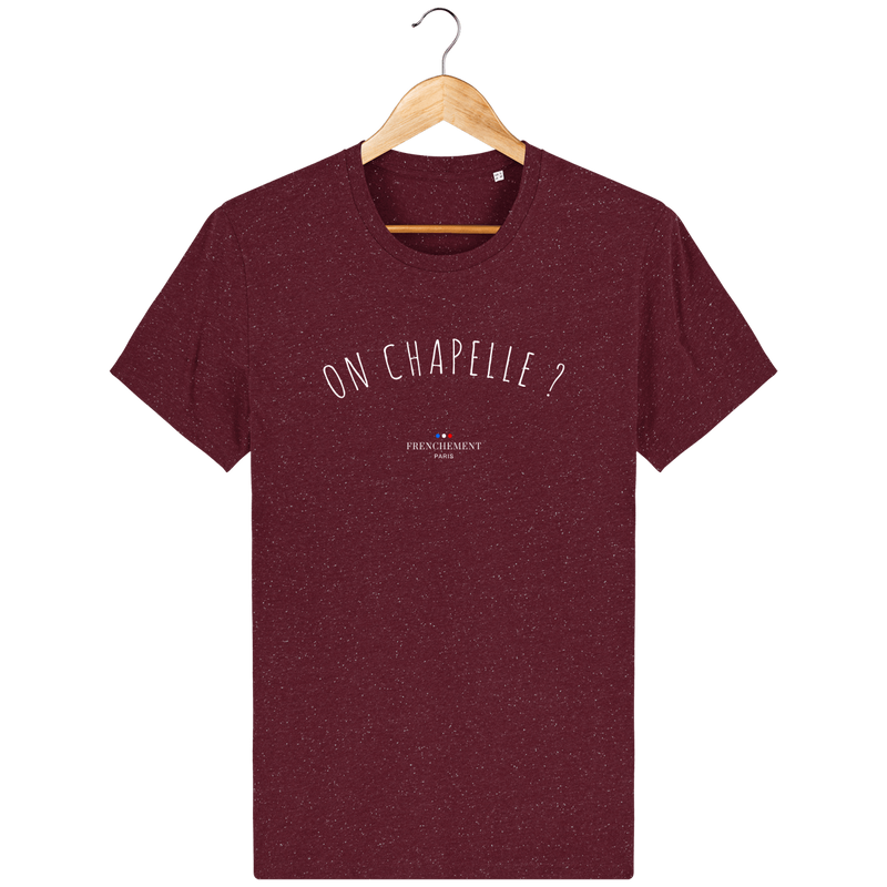 ON CHAPELLE ? | T-SHIRT HOMME BIO - Frenchement