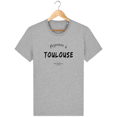 PEPOUZE A TOULOUSE | T-SHIRT UNISEXE BIO - Frenchement