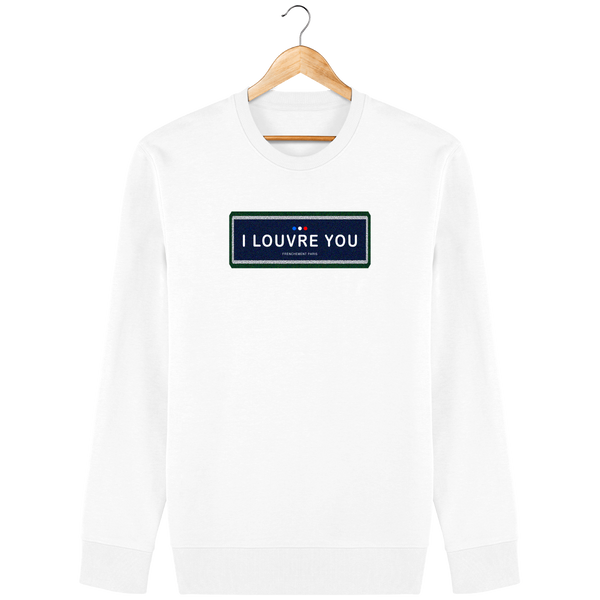 I Louvre You | Sweat Unisexe Frenchement Bio