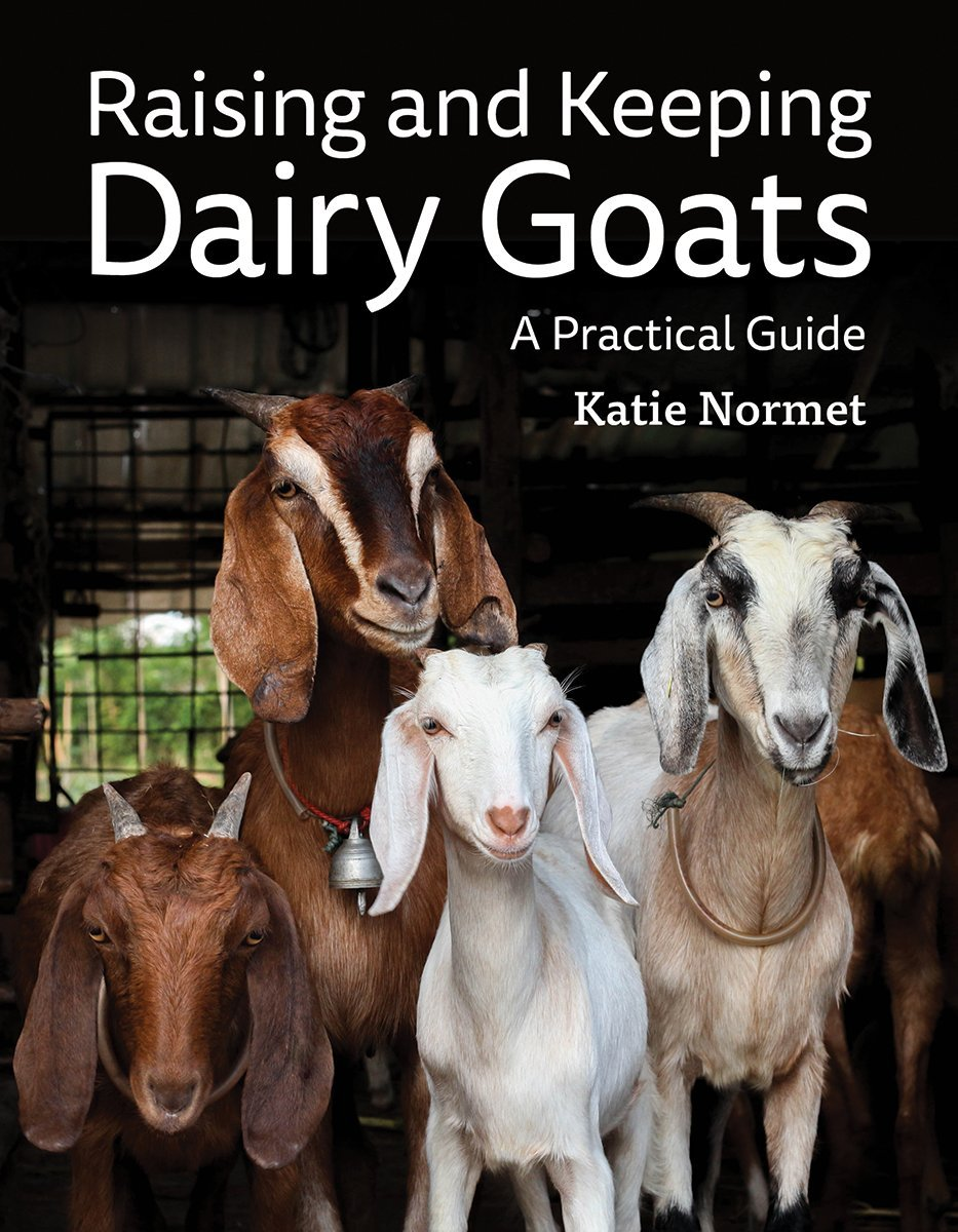 Raising and Keeping Dairy Goats: A Practical Guide