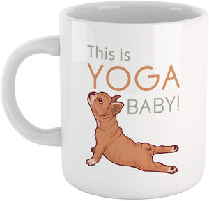 Tazza Bulldog Francese - Mug French Bulldog - This is Yoga Baby- Choose Ur Color