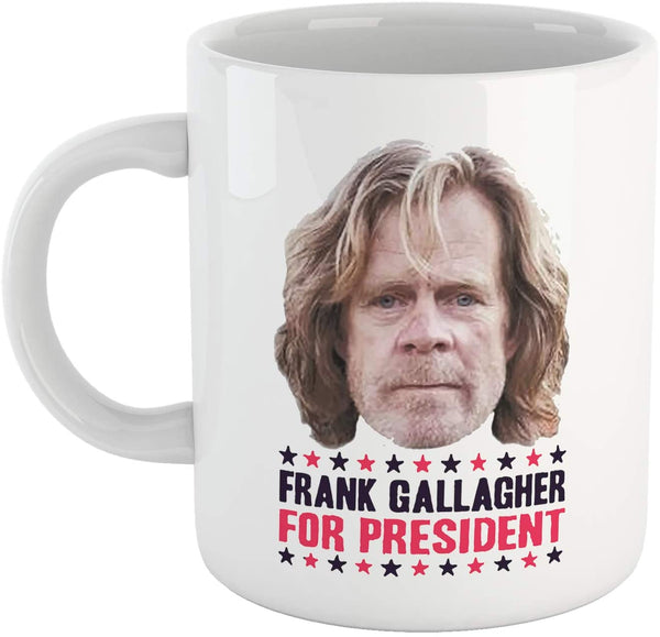 White Smoke Tazza Frank Gallagher for President - Mug Shameless - Choose Ur Color Cuc shop