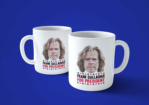 Midnight Blue Tazza Frank Gallagher for President - Mug Shameless - Choose Ur Color Cuc shop