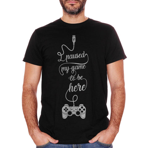 White T-Shirt I Paused My Game To Be Here Play Game Videogame Joypad - GAMES CucShop