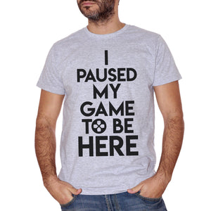 Gray T-Shirt I Paused My Game To Be Here Play Game Videogame - GAMES CucShop
