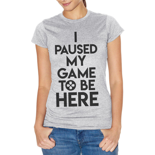 Snow T-Shirt I Paused My Game To Be Here Play Game Videogame - GAMES CucShop