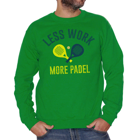 Felpa Girocollo Less Work More Padel - Sport Choose ur Color