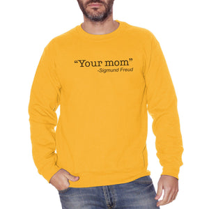 Goldenrod Felpa Girocollo Your Mum Sigmud Freud Frasi Celebri personaggi famosi - Famous Choose ur Color CucShop