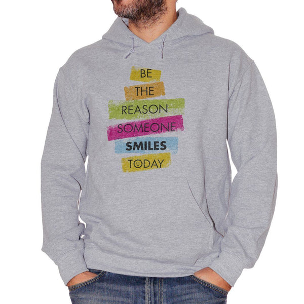 Dark Gray Felpa Be The Reason Someone Smiles Today - DIVERTENTE Choose ur color CucShop