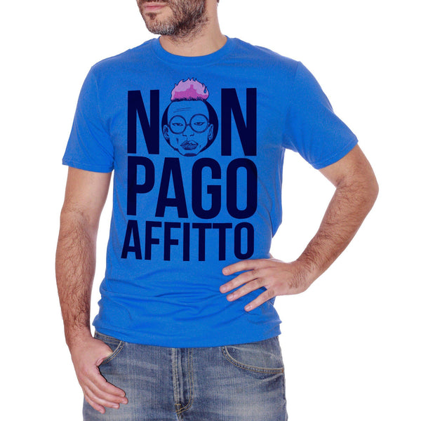 T-Shirt Non Pago Affitto Bello Figo - POLITICA Choose ur color