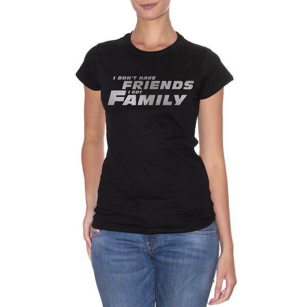 T-Shirt I Got Family | Io Non Ho Amici Ho Una Famiglia | Citazione Di Fast And Furious | Choose Your Color - FILM