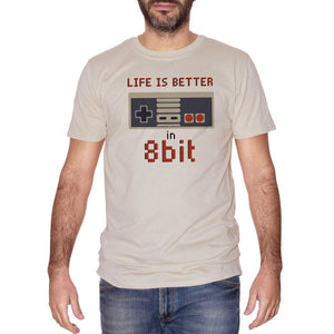 T-Shirt Life is  Better in 8 Bit - Choose ur Color