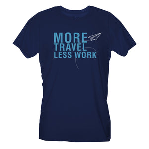 Midnight Blue T-Shirt More Travel Less Work - Choose ur Color Cuc Shop