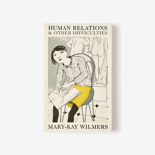 'Human Relations and Other Difficulties' by Mary-Kay Wilmers