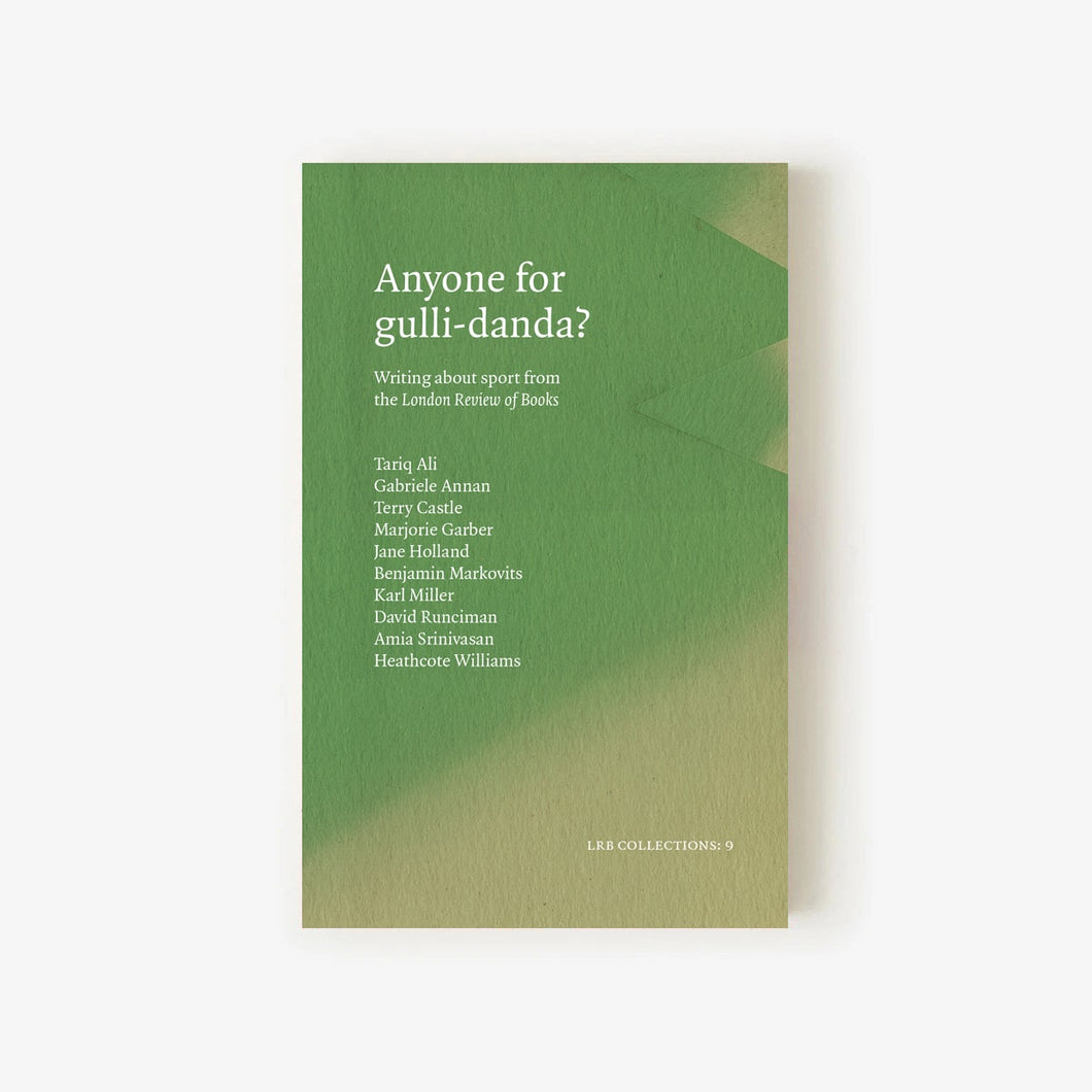 LRB Collections 9: 'Anyone for gulli-danda?'