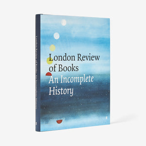 London Review of Books: An Incomplete History