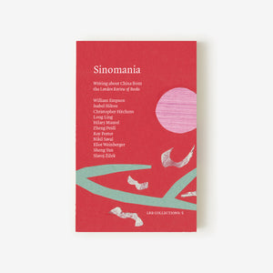 LRB Collections 5: 'Sinomania'
